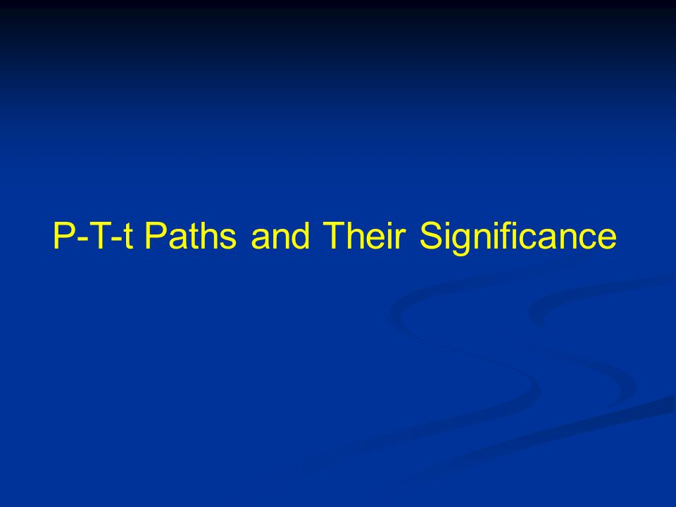 P-T-t Paths and Their Significance