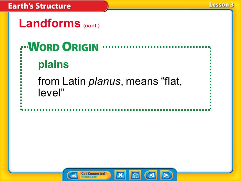 Landforms (cont.) plains from Latin planus, means flat, level
