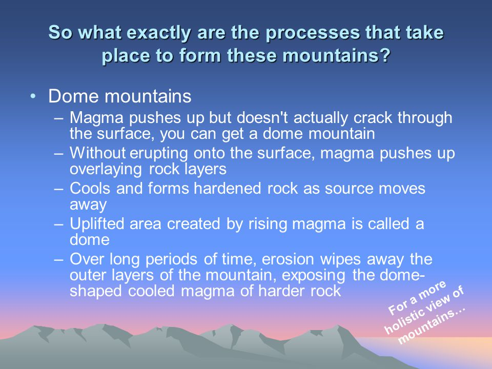 For a more holistic view of mountains…