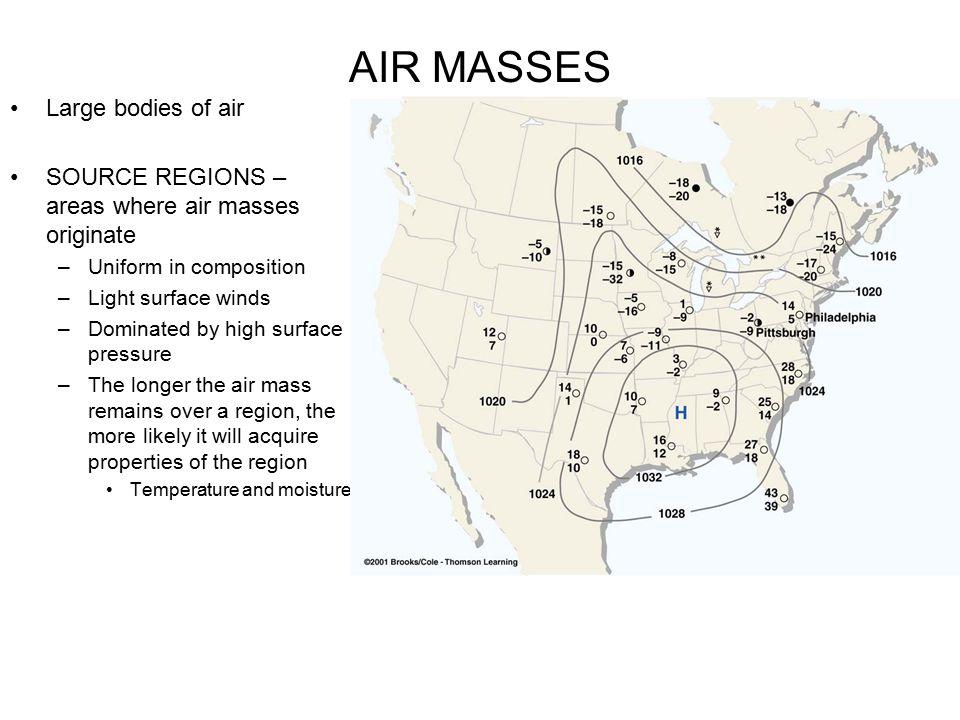 AIR MASSES Large bodies of air
