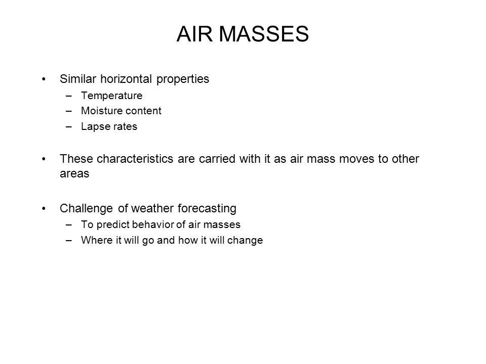 AIR MASSES Similar horizontal properties