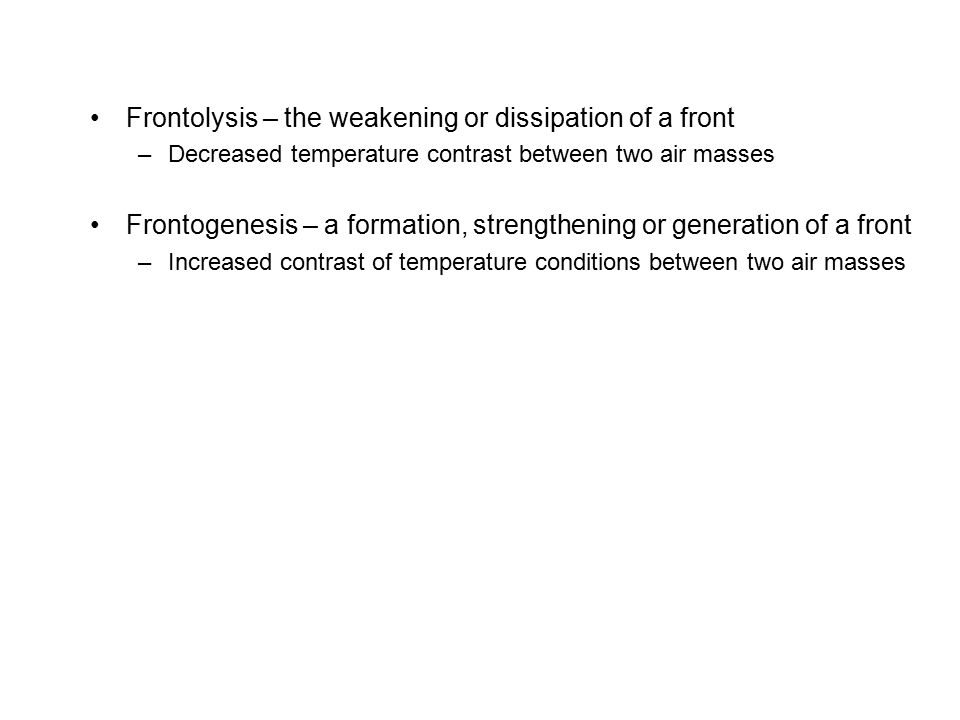 Frontolysis – the weakening or dissipation of a front