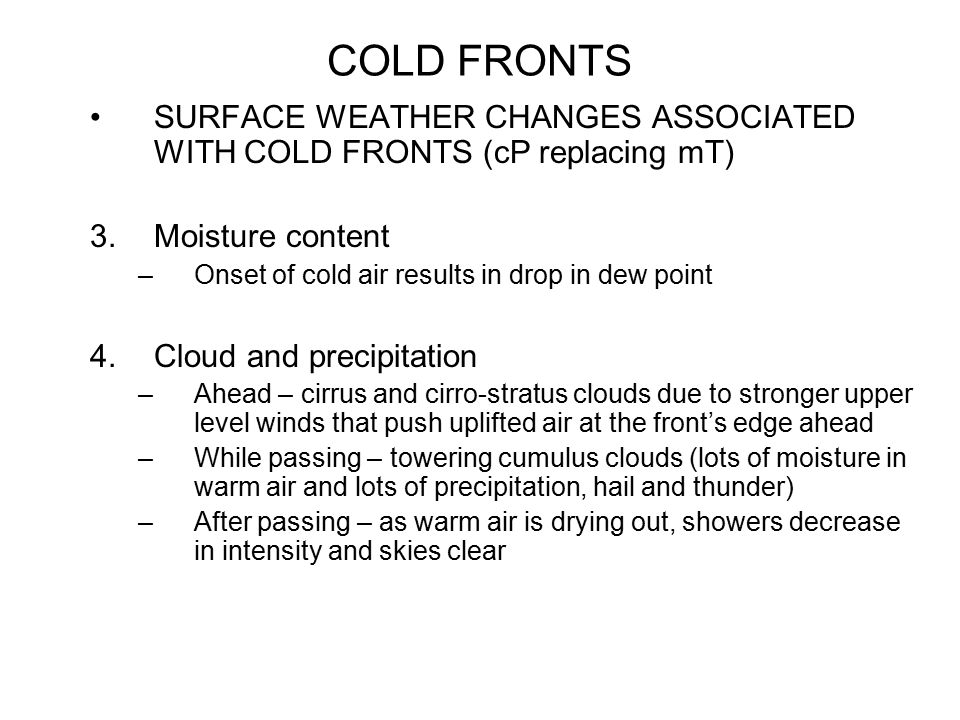 COLD FRONTS SURFACE WEATHER CHANGES ASSOCIATED WITH COLD FRONTS (cP replacing mT) Moisture content.