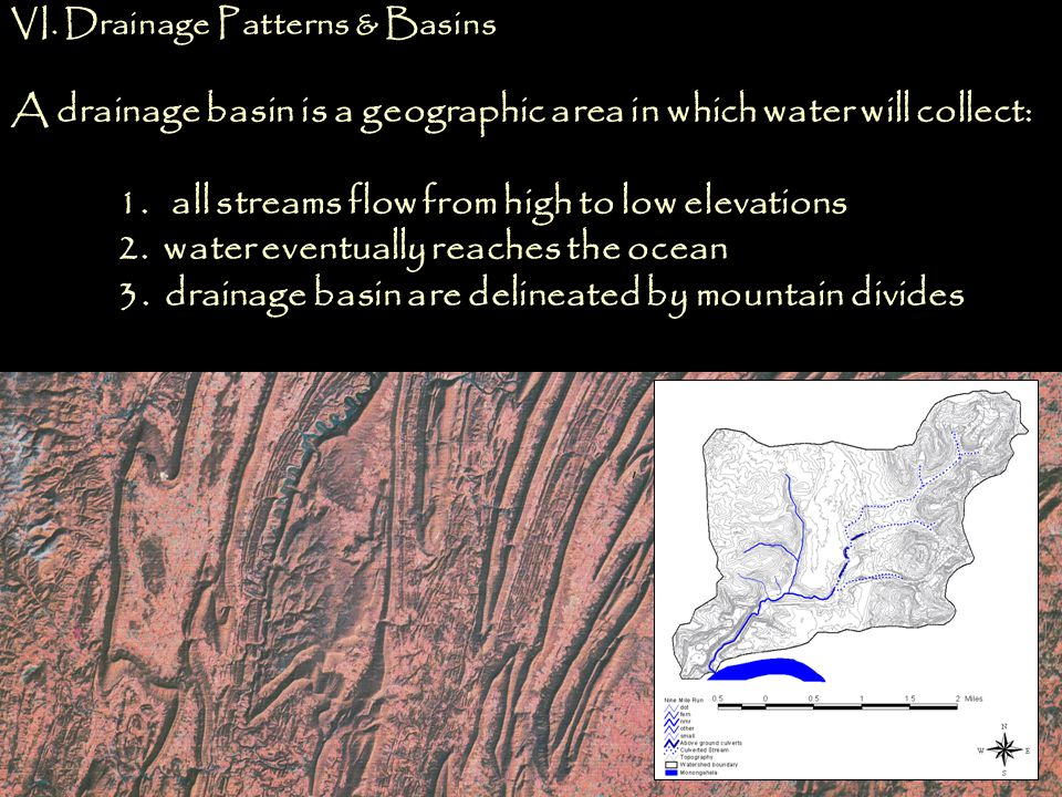 A drainage basin is a geographic area in which water will collect: