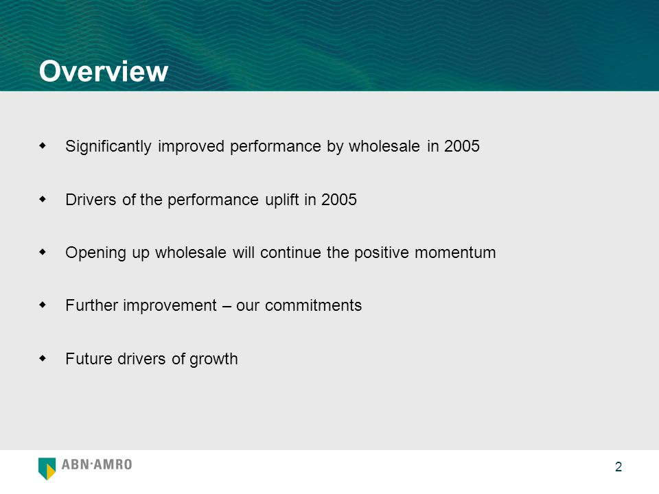 Overview Significantly improved performance by wholesale in 2005