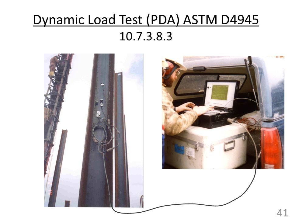 Dynamic Load Test (PDA) ASTM D4945 10.7.3.8.3