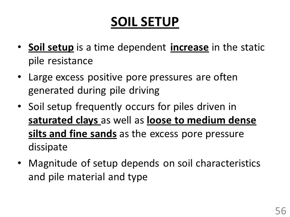 SOIL SETUP Soil setup is a time dependent increase in the static pile resistance.
