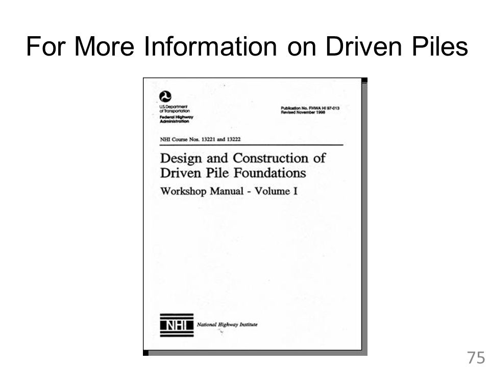 For More Information on Driven Piles