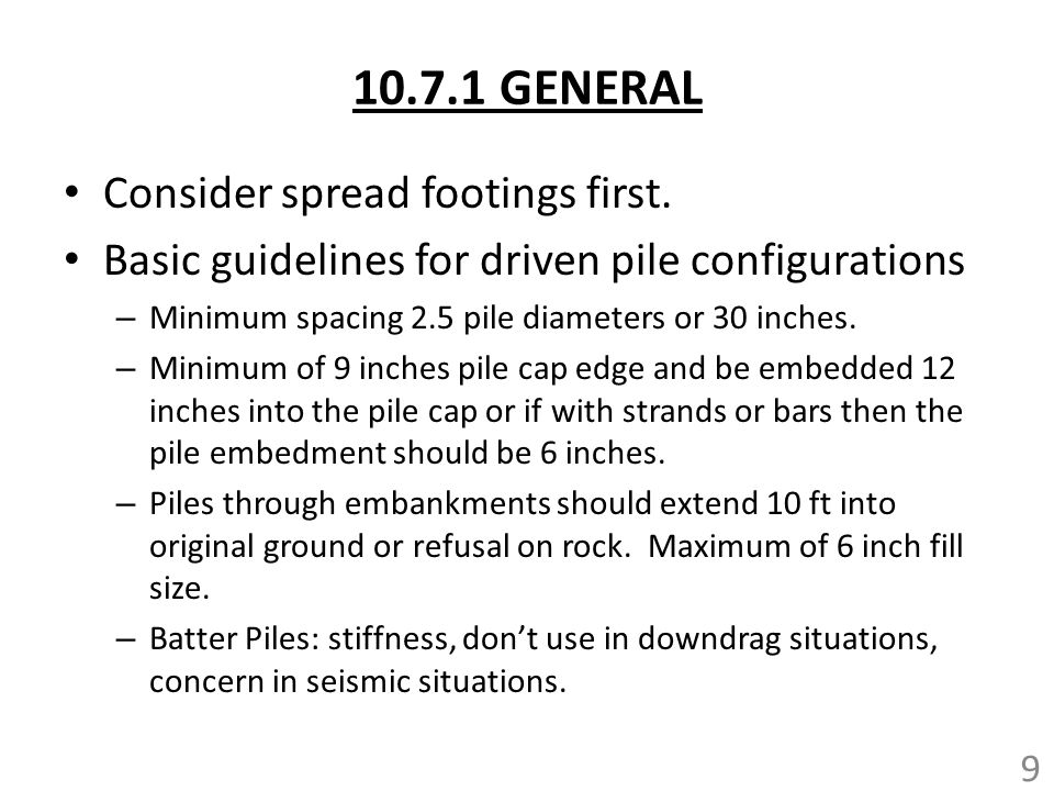 10.7.1 GENERAL Consider spread footings first.
