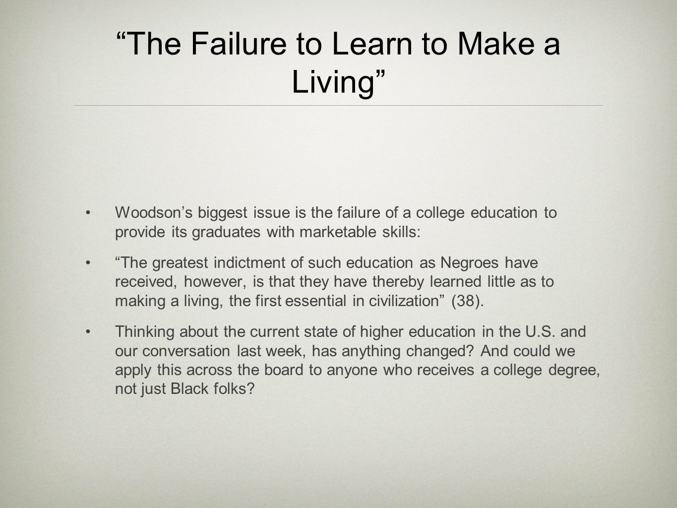 The Failure to Learn to Make a Living