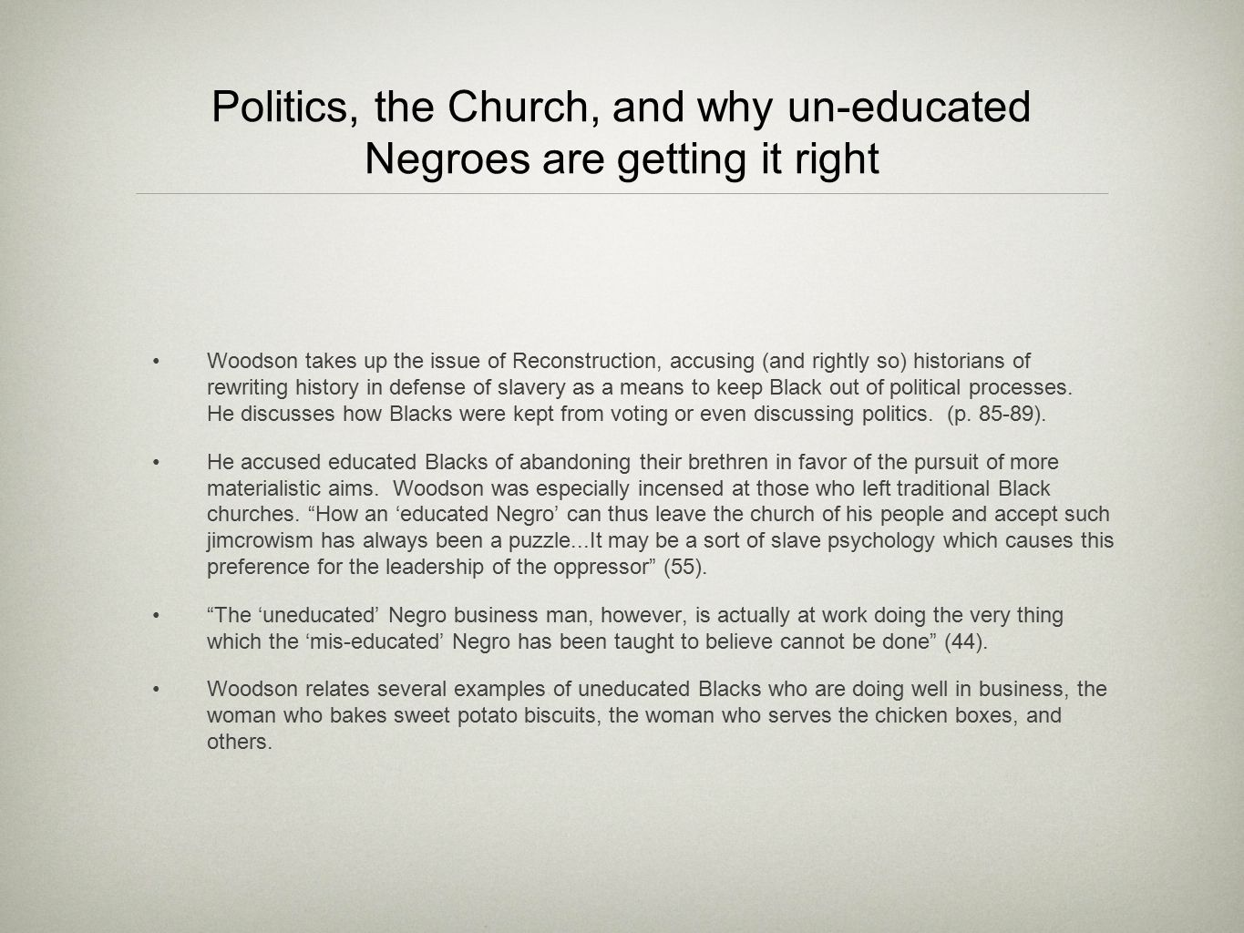 Politics, the Church, and why un-educated Negroes are getting it right