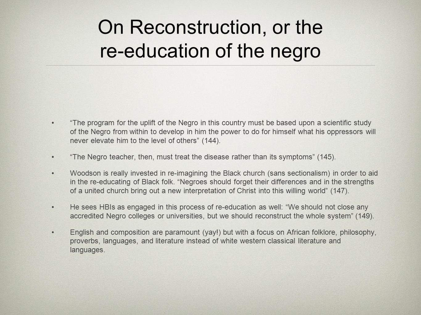 On Reconstruction, or the re-education of the negro