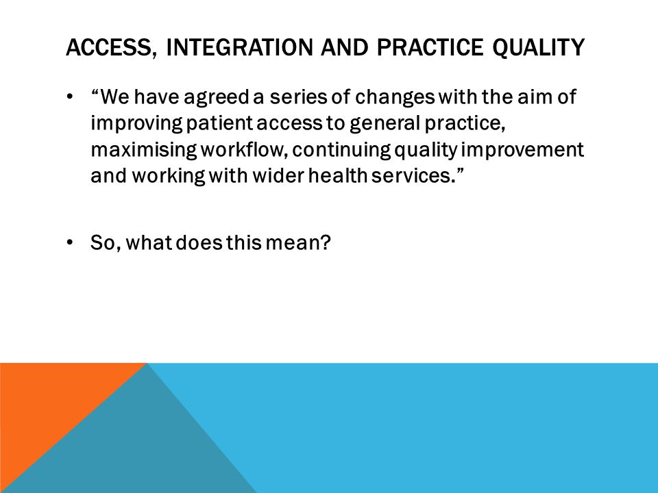 Access, integration and practice quality