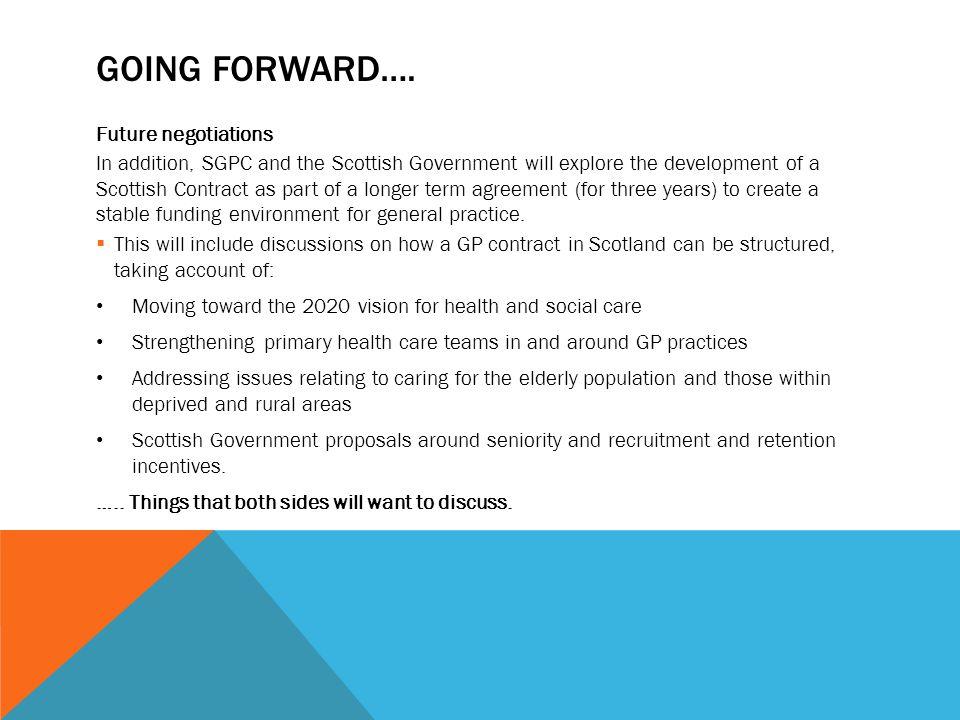 Going forward…. Future negotiations