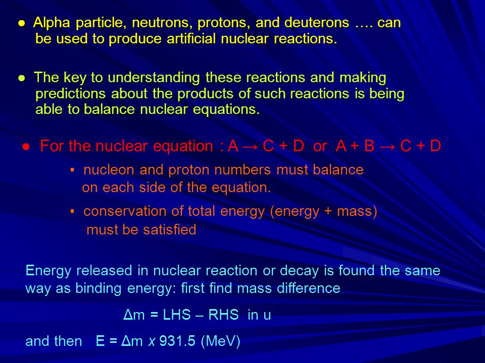● For the nuclear equation : A → C + D or A + B → C + D