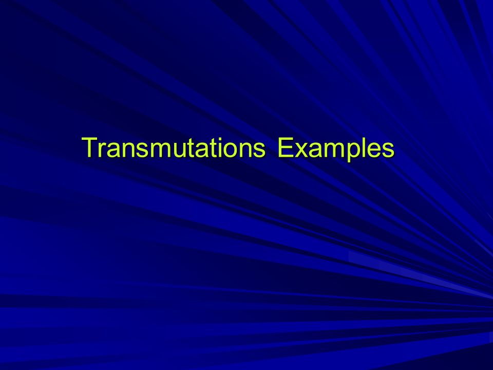 Transmutations Examples