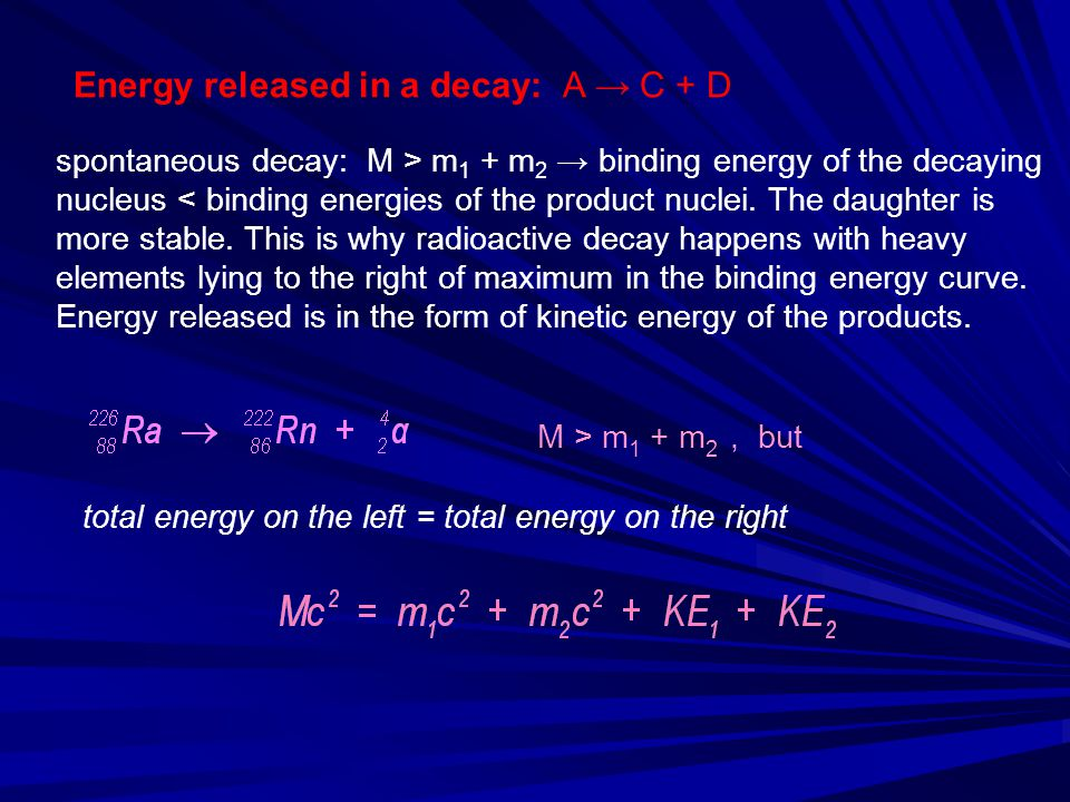 Energy released in a decay: A → C + D