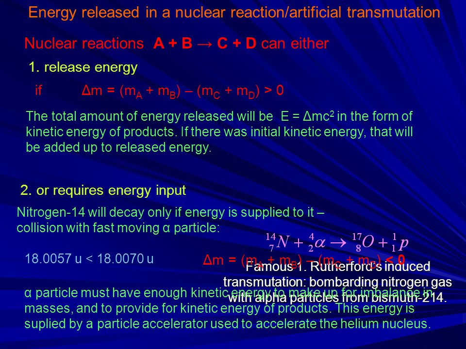 Energy released in a nuclear reaction/artificial transmutation