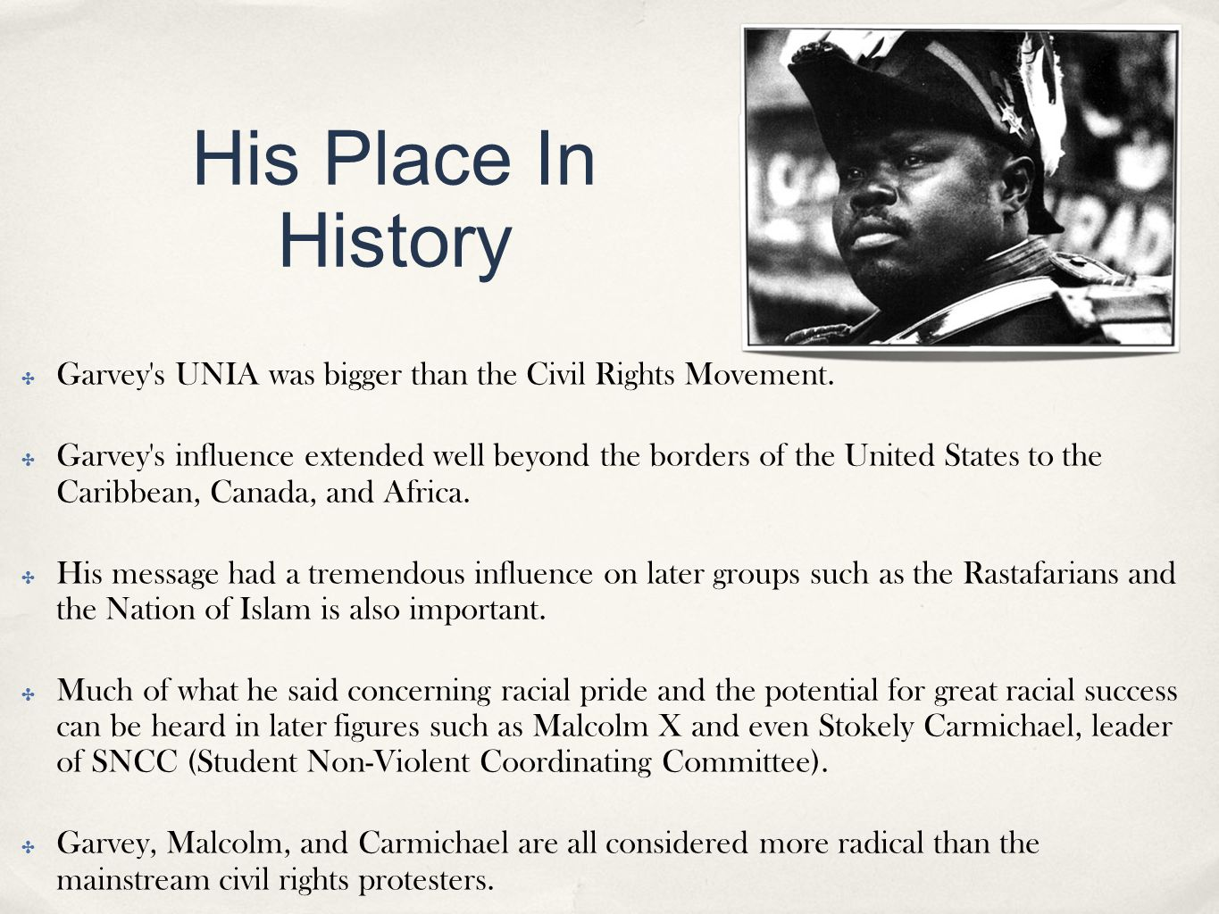 His Place In History Garvey s UNIA was bigger than the Civil Rights Movement.