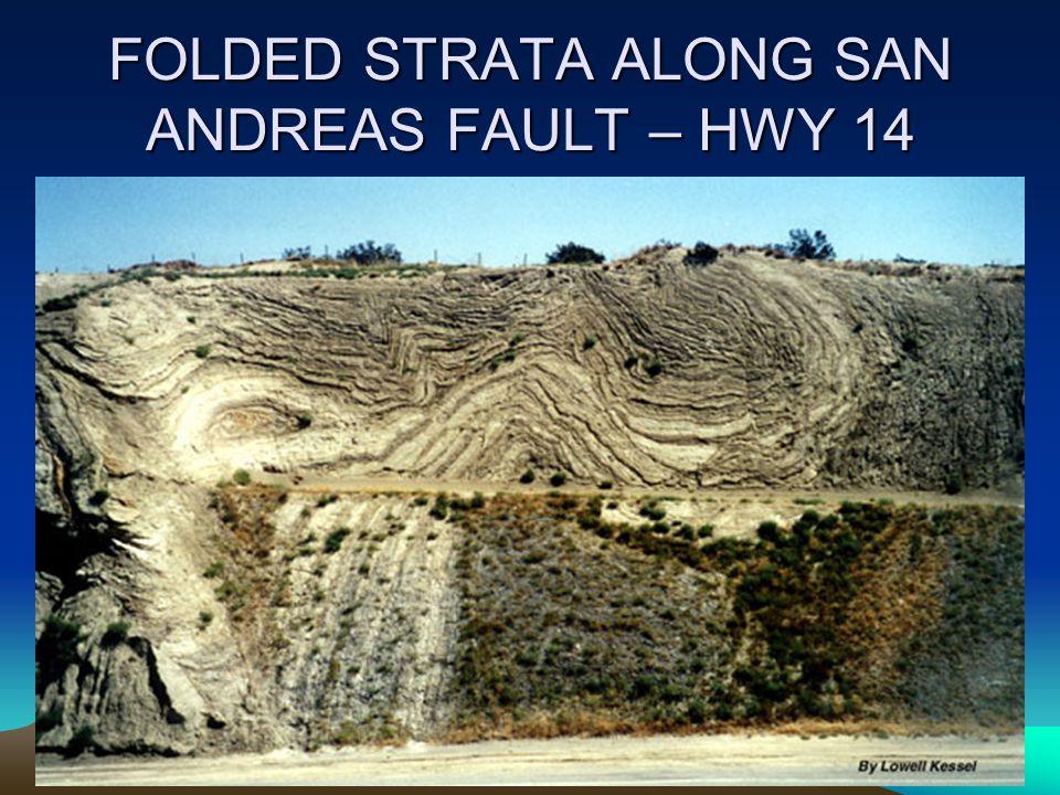 FOLDED STRATA ALONG SAN ANDREAS FAULT – HWY 14