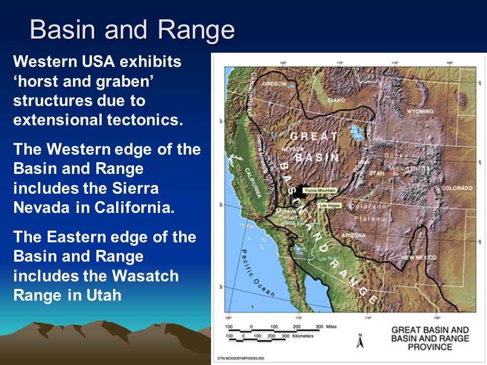 Basin and Range Western USA exhibits 'horst and graben' structures due to extensional tectonics.
