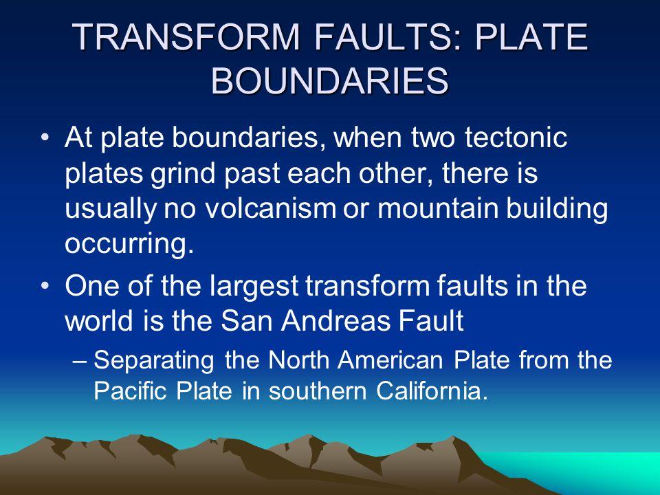 TRANSFORM FAULTS: PLATE BOUNDARIES