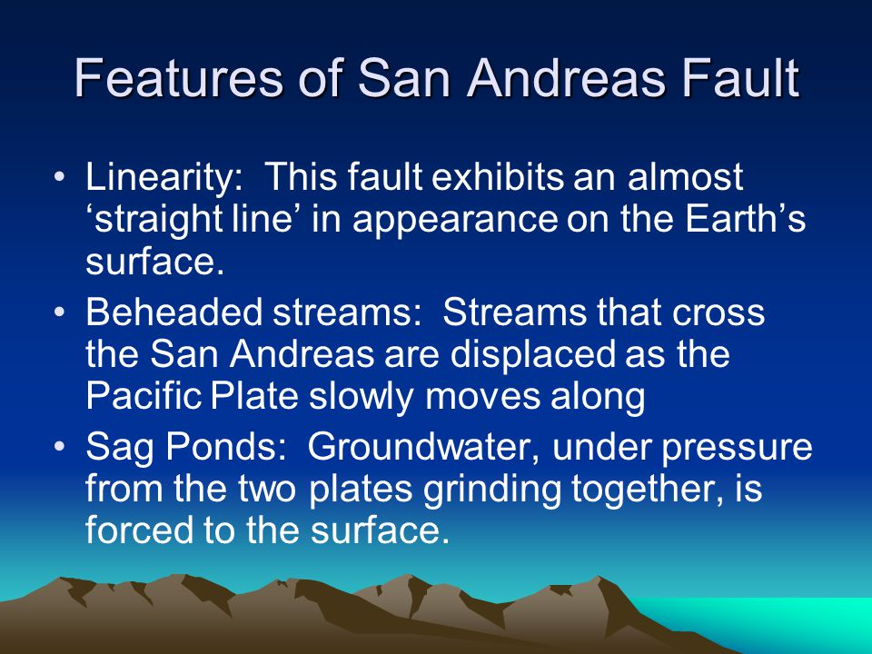 Features of San Andreas Fault
