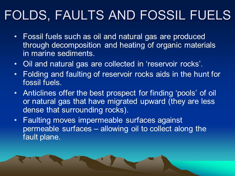 FOLDS, FAULTS AND FOSSIL FUELS