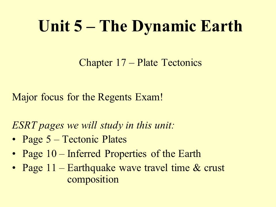 Unit 5 – The Dynamic Earth Chapter 17 – Plate Tectonics