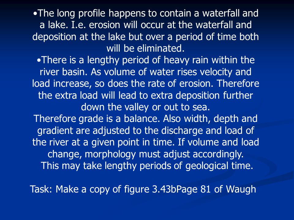 This may take lengthy periods of geological time.