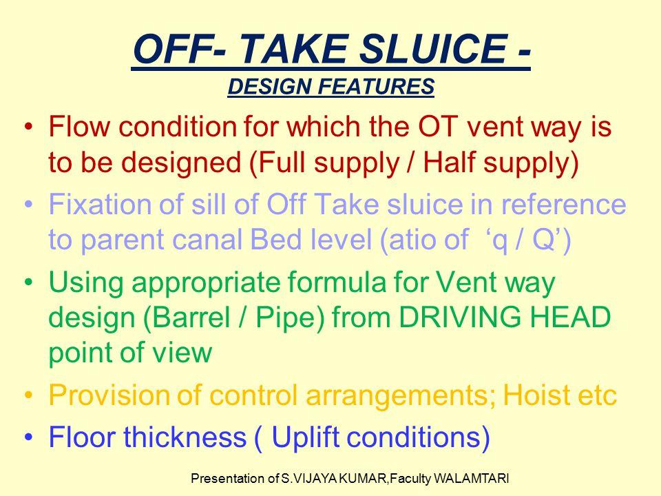 OFF- TAKE SLUICE - DESIGN FEATURES