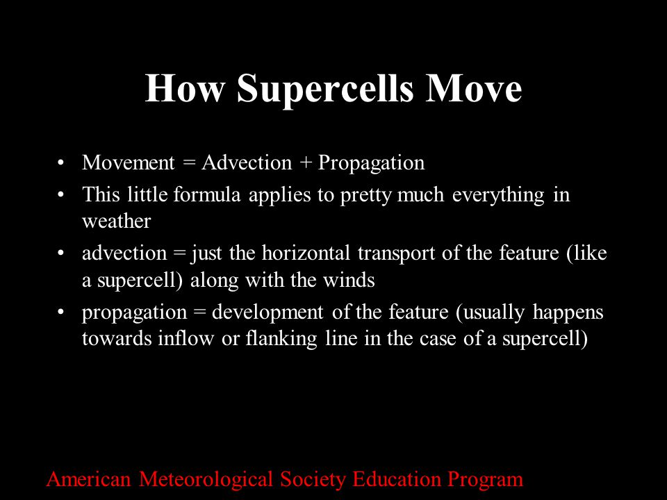 How Supercells Move Movement = Advection + Propagation