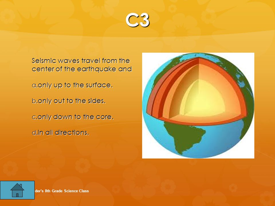 C3 Seismic waves travel from the center of the earthquake and