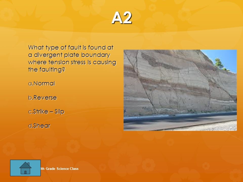 A2 What type of fault is found at a divergent plate boundary where tension stress is causing the faulting