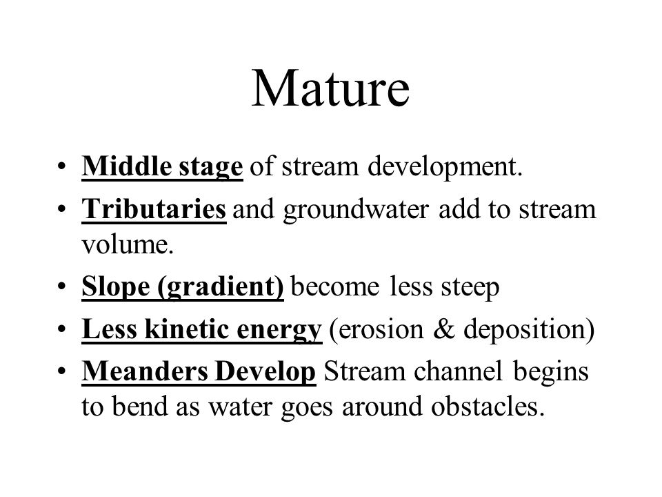 Mature Middle stage of stream development.
