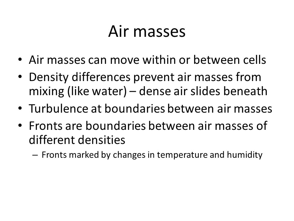 Air masses Air masses can move within or between cells