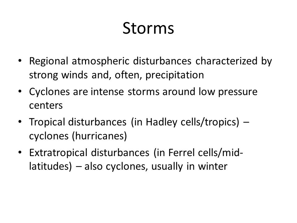 Storms Regional atmospheric disturbances characterized by strong winds and, often, precipitation.