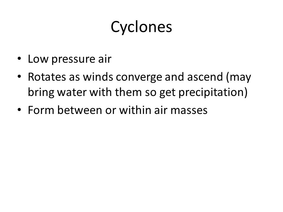 Cyclones Low pressure air