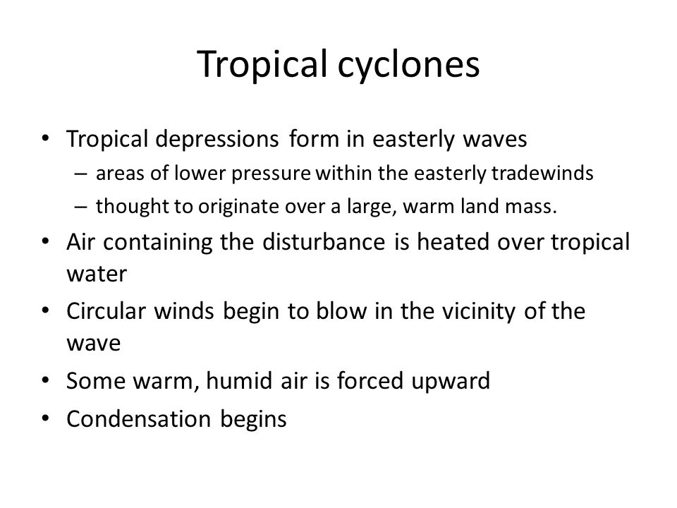 Tropical cyclones Tropical depressions form in easterly waves