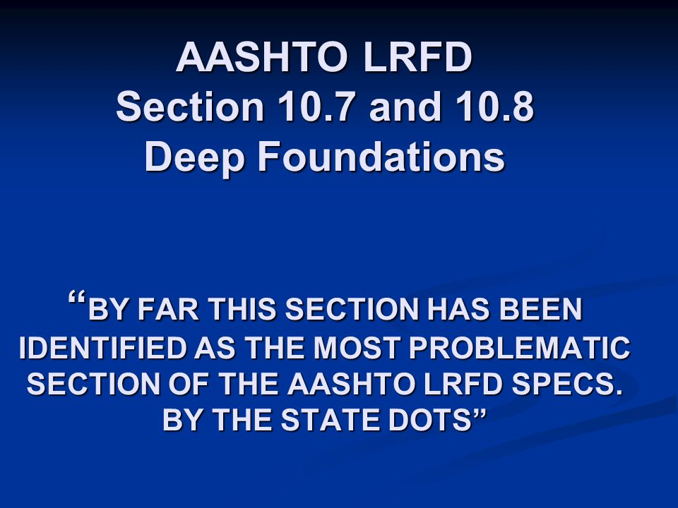 AASHTO LRFD Section 10. 7 and 10