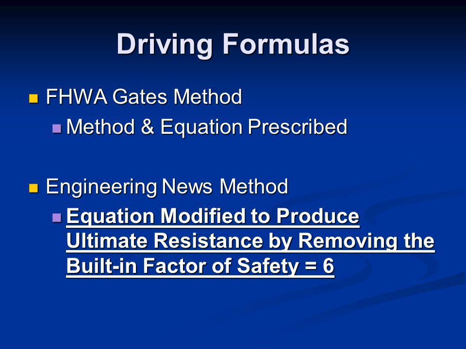 Driving Formulas FHWA Gates Method Method & Equation Prescribed