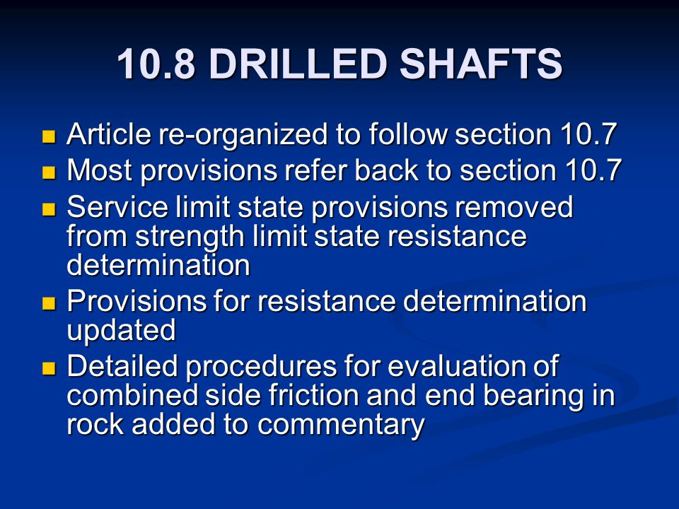 10.8 DRILLED SHAFTS Article re-organized to follow section 10.7