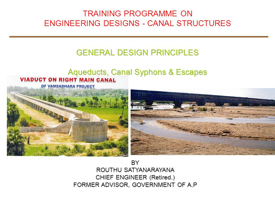ENGINEERING DESIGNS - CANAL STRUCTURES GENERAL DESIGN PRINCIPLES