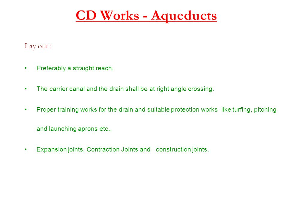 CD Works - Aqueducts Lay out : Preferably a straight reach.