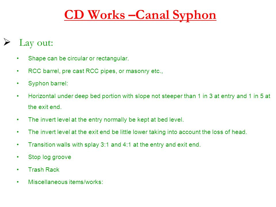 CD Works –Canal Syphon Lay out: Shape can be circular or rectangular.