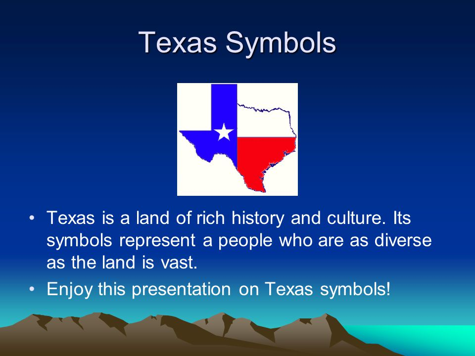 Texas Symbols Texas is a land of rich history and culture. Its symbols represent a people who are as diverse as the land is vast.