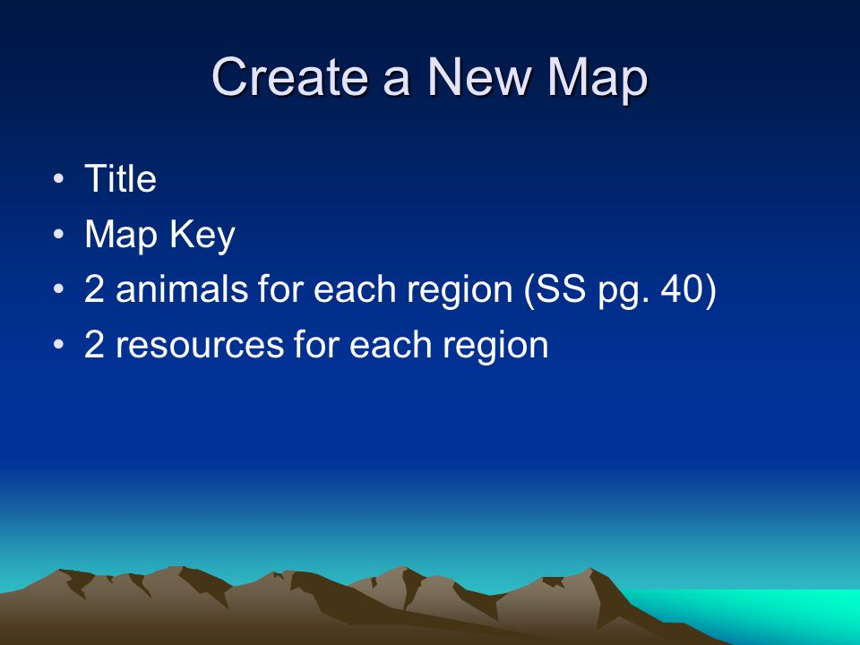 Create a New Map Title Map Key 2 animals for each region (SS pg. 40)