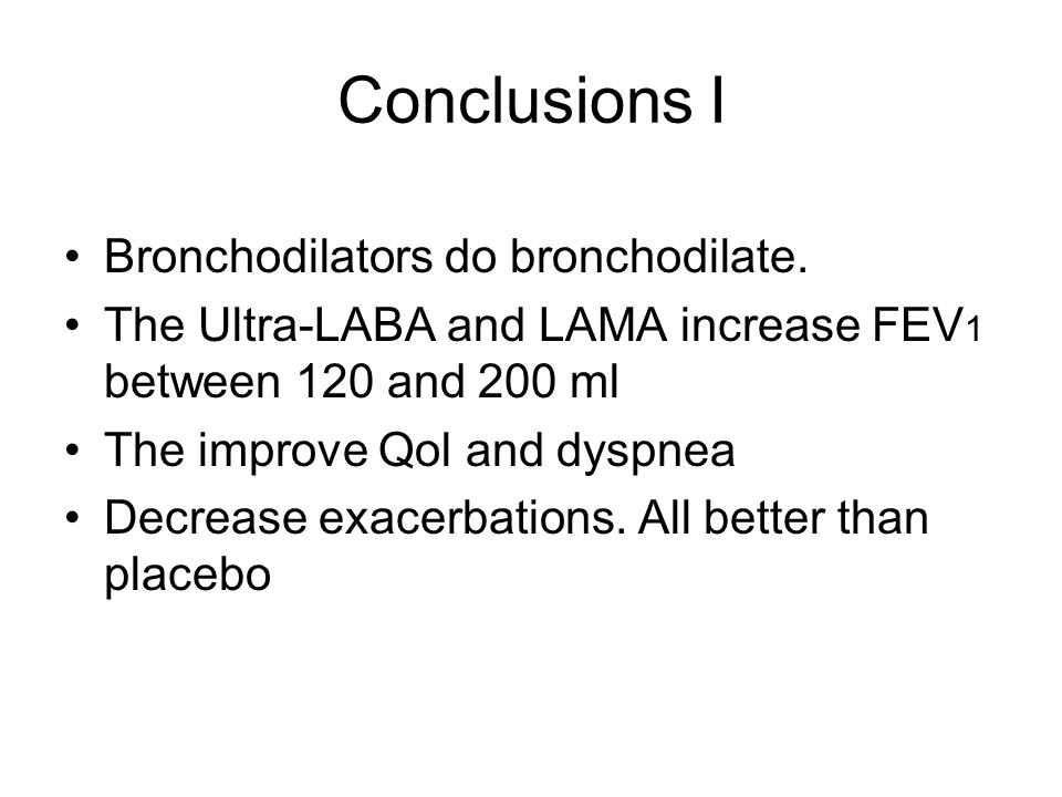 Conclusions I Bronchodilators do bronchodilate.