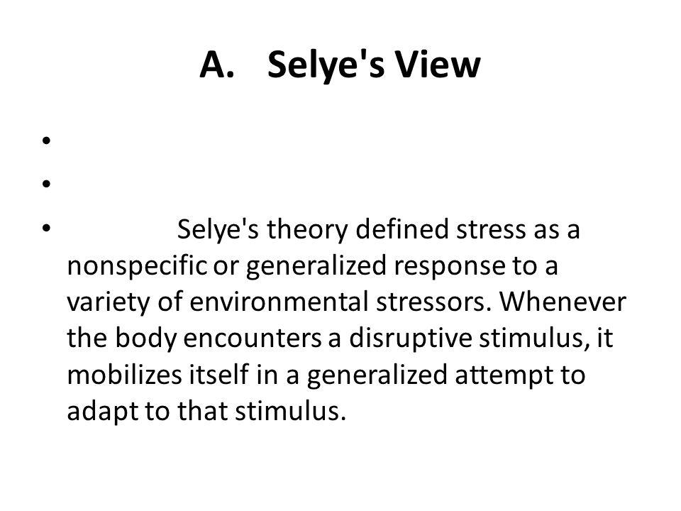 A. Selye s View