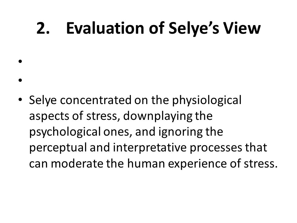 2. Evaluation of Selye's View